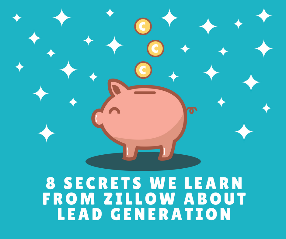 8 Secrets We Can Learn From Zillow About Lead Generation