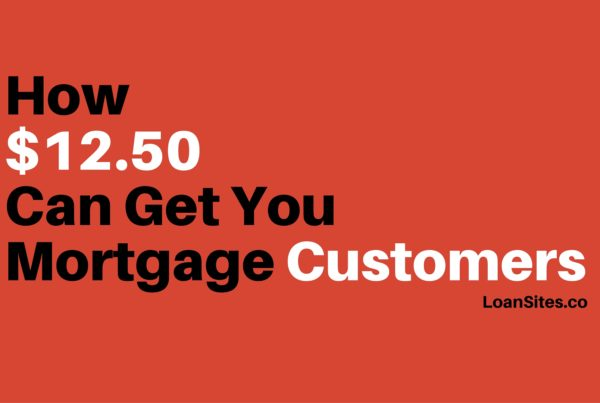 How $12.50 Can Get You Mortgage Customers