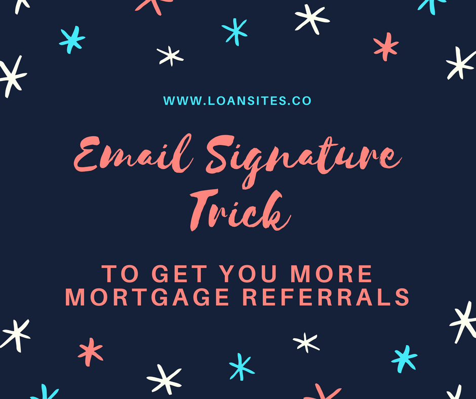Email Signature Trick To Get You More Mortgage Referrals