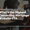 Highest Converting Mortgage CTA