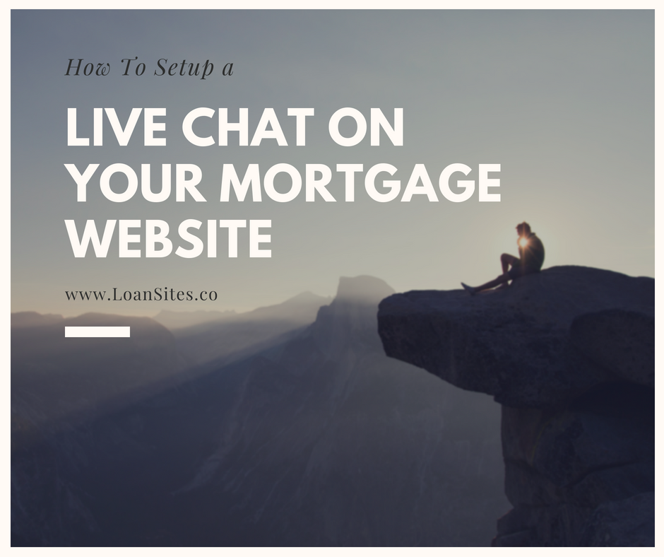 How To Setup A Live Chat On Mortgage Website