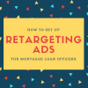 Retargeting Ads for Mortgages